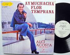 ALCI ACOSTA Ay Muchacha Flor Temprana COLOMBIA latin Near-MINT LP