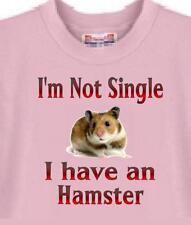 Dog T Shirt - I'm Not Single I Have A Hamster - Adopt Animal Cat Men Women # 57