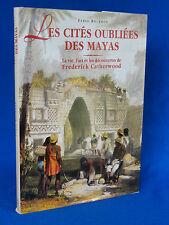 LES CITES OUBLIEES DES MAYAS  LES DECOUVERTES DE FREDERICK CATHERWOOD