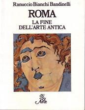 Ranuccio Bianchi Bandinelli --- Roma La fine dell'arte antica