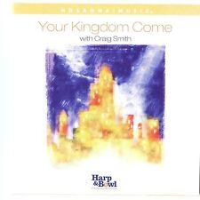Your Kingdom Come by Craig Smith (CD, Hosanna! Music)