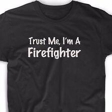Trust Me I'm A Firefighter T Shirt Fireman Fire Rescue Tee Pride EMT