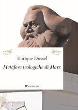 Le metafore teologiche di Marx - Dussel Enrique