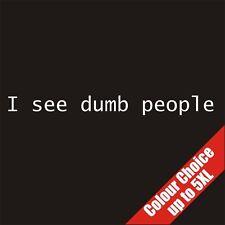 I See Dumb People (Sixth Sense Parody) BREXIT Remain EU Vote Funny T-Shirt