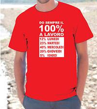 """T-shirt maglietta """"DO SEMPRE il 100% A LAVORO """" modello uomo donna FUNNY"""