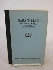 J. E. Esslemont BAHÁ'U'LLÁH  AND THE NEW ERA The Bahá'i Publishing c 1950