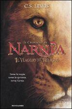 Lewis, LE CRONACHE DI NARNIA - IL VIAGGIO DEL VELIERO, Mondadori 2010
