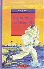 Les Sirènes De Néopolis  Henry THIEL * Zanzibar Milan Jeunesse * Action Aventure