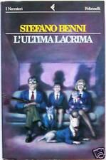 STEFANO BENNI - L'ULTIMA LACRIMA - ROMANZO