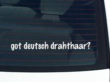 got deutsch drahthaar? Dog Breed Funny Decal Sticker Car Cute Vinyl