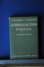 1942 -  MANUALE HOEPLI - CONIGLICOLTURA PRATICA