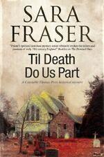 Til Death Do Us Part (A Thomas Potts Historical Mystery) by Fraser, Sara Book
