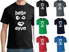 Hello Dave T-Shirt - League of Gentlemen Papa Lazarou Funny Creepy Halloween