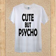 CUTE but PSYCHO T-shirt Design girlfriend boyfriend funny unisex women fitted