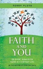 Faith and You: 28 Short Essays on Faith in Everyday Life [Nov 01, 2005] Pluto,..