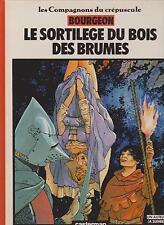 BOURGEON. Le Sortilège du Bois des Brumes. Compagnons du Crépuscule. 1984