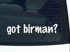got birman? Cat Breed Funny Decal Sticker Art Wall Car Cute