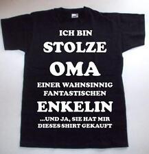 T-Shirt  ICH BIN STOLZE OMA EINER WAHNSINNIG FANTASTISCHEN ENKELIN......