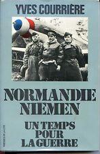 NORMANDIE NIEMEN UN TEMPS POUR LA GUERRE - Yves Courrière 1980 - Guerre 39-45