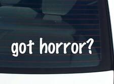 got horror? SCARY FILM MOVIE FUNNY DECAL STICKER ART WALL CAR CUTE