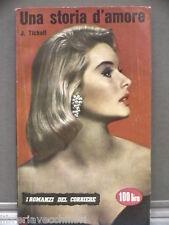 UNA STORIA D AMORE Jerrard Tickell I ROMANZI DEL CORRIERE DELLA SERA 44 1958