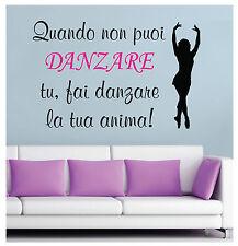 """WALL STICKERS MURALI """"Fai DANZARE la tua anima"""" danza ballo muro adesivo parete"""