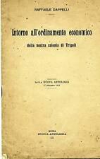 Cappelli#INTORNO ALL'ORDINAMENTO ECONOMICO DELLA NOSTRA COLONIA DI TRIPOLI# 1911