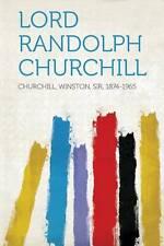 Lord Randolph Churchill by Churchill, Winston