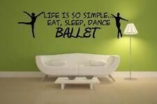 La vita è così semplice... mangiare, dormire, Danza Ballet! Adesivo Parete Balletto motivazionale