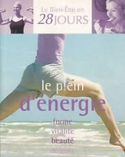 LE BIEN-ETRE DANS 28 JOURS / LE PLEIN D'ENERGIE