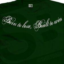 Born to Lose Built to Win Collar Bone Script Tattoo T-Shirt