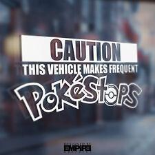 "Caution Vehicle Makes Pokestops Decal Pokemon GO 6""+ sizes Pokestop Original!"