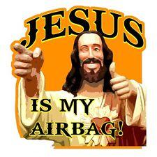 """Sticker """" JESUS IS MY AIRBAG """""""