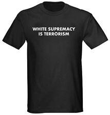 White Supremacy is Terrorism Black T-Shirt - Resist Lives Matter Anti Trump