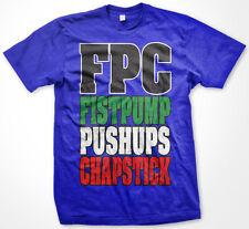 FPC Fistpumps Pushups Chapstick | Jersey Shore Quotes Pauly D GTL Men's T-shirt