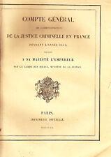C1 COMPTE GENERAL JUSTICE CRIMINELLE 1859 Imprimerie IMPERIALE Second Empire