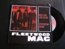 45 GIRI FLEETWOOD MAC NEED YOUR LOVE SO BAD / STOP MESSIN ROUND NUOVO