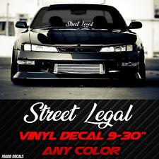 "Street Legal Sticker Windshield Decal Banner 9""-20"" Euro JDM Stance Lowered"