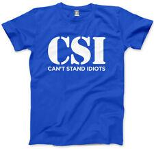 CSI no puede permanecer idiotas-Gracioso Eslogan Camiseta Unisex para hombre
