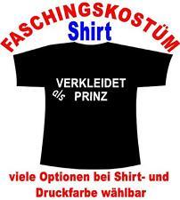 Verkleidet als Prinz T-Shirt Kostüm Fastnacht Fasching Karneval Verkleidet u.a