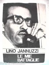 LE MIE BATTAGLIE Lino Jannuzzi Raffaele Iannuzzi Biografia politica giornalismo