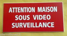 """plaque gravée """"ATTENTION MAISON SOUS VIDEO SURVEILLANCE"""" format 75 X 150 MM"""