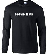 Communism is Bad T-shirt Conservative Political Republican Long Sleeve Shirt