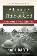 A Unique Time of God: Karl Barth's WWI Sermons, , Barth, Karl, Good, 2016-12-30,