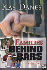 FAMILIES BEHIND BARS - Kay Danes - Srories of Injustice, Endurance and Hope