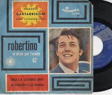 ROBERTINO  disco 45 giri MADE in ITALY Era la donna mia DISCO PER L'ESTATE 1967