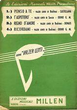 Serie Valzer Lenti # PENSO A TE-T'ASPETTERO'-REGNO D'AMORE-RICORDAMI#Millen 1949