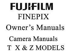 Fuji FujiFilm FinePix User Guide Operator Manual -T X Z