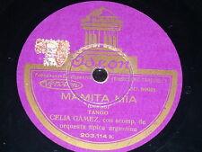TANGO 78 rpm RECORD Odeon CELIA GAMEZ & ORQUESTA Tango UNA PLEGARIA / MAMITA MIA