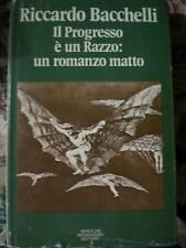 R. BACCHELLI - IL PROGRESSO E' UN RAZZO... 1975 PRIMA EDIZIONE